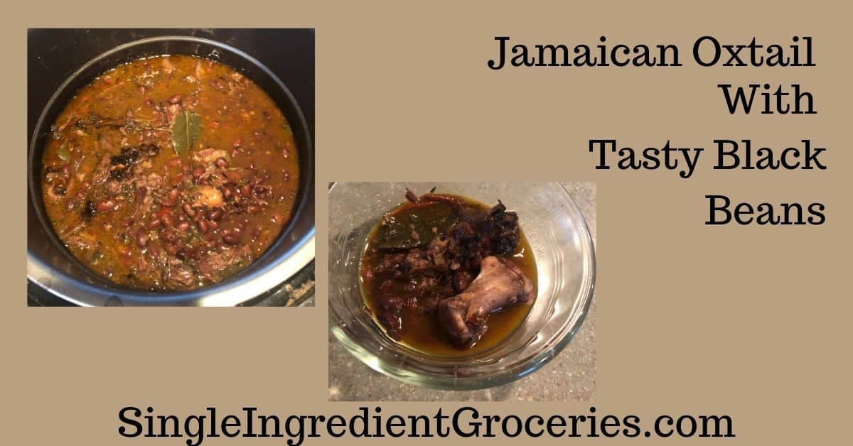 """Tan background with two pictures Oxtail and black beans. Title is """"Jamaican Oxtail With Tasty Black Beans"""" for Single Ingredient Groceries"""