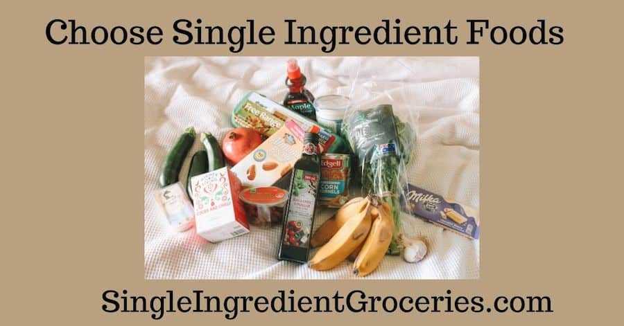 "BLOG IMAGE FOR SINGLE INGREDIENT GROCERIES TITLED ""CHOOSE SINGLE INGREDIENT FOODS"" ON TAN BACKGROUND WITH IMAGE OF BANANA AND GROCERIES"